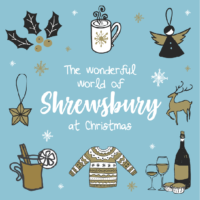 The Wonderful World of Shrewsbury at Christmas 2018